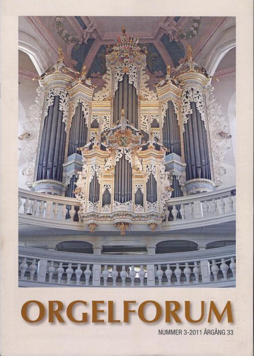 Omslagsbilden till senaste numret av ORGELFORUM (3/2011). På bilden syns Hildebrandtorgeln i S:t Wenzel, Naumburg.Foto: Jerker Sjöqvist