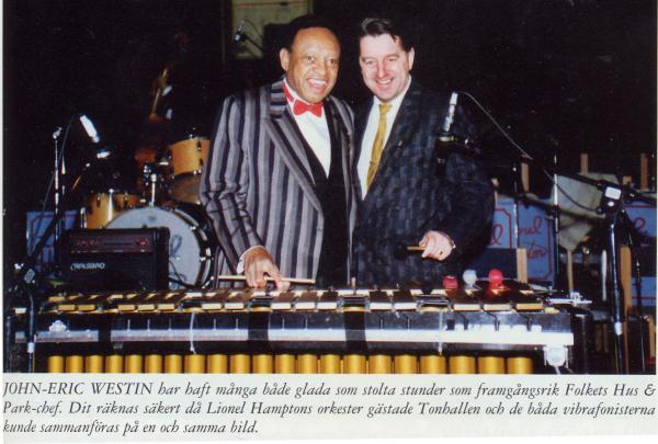 ...som när Lionel Hamptons orkester gästade Tonhallen och Lionel observerade att John-Eric tog någraAckordpå Lionels vibrafon, som då skämtade och sa: 'you taking my job'